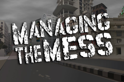 Managing the Mess